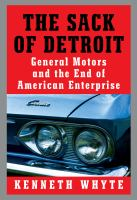 The sack of Detroit : General Motors and the end of American enterprise Book cover