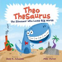 Theo Thesaurus : the dinosaur who loved big words Book cover