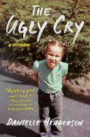 The ugly cry : a memoir Book cover