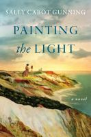 Painting the light : a novel Book cover