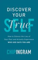 Discover your true self : how to silence the lies of your past and actually experience who God says you are Book cover