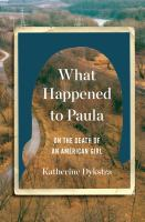 What happened to Paula : on the death of an American girl Book cover
