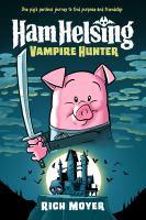 Ham Helsing : vampire hunter #1 Book cover