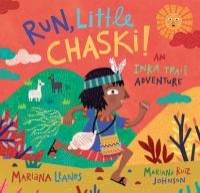 Run, Little Chaski! : an Inka trail adventure Book cover