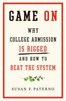 Game on : why college admission is rigged and how to beat the system Book cover