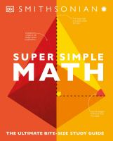 Super simple math : the ultimate bite-size study guide Book cover