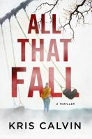 All that fall : a thriller  Cover Image