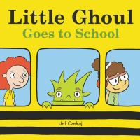 Little Ghoul goes to school Book cover