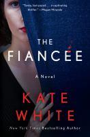 The fiancée : a novel Book cover