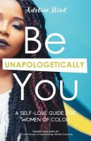 Be unapologetically you : a self-love guide for women of color Book cover