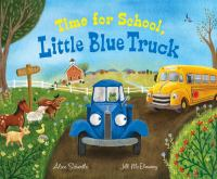 Time for school, Little Blue Truck Book cover