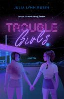 Trouble girls : a novel  Cover Image