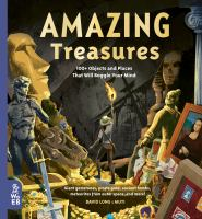 Amazing treasures : 100+ objects and places that will boggle your mind Book cover