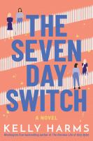 The seven day switch : a novel Book cover
