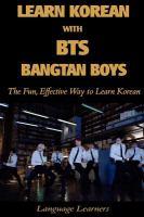 Learn Korean with BTS (Bangtan Boys) : the fun, effective way to learn Korean Book cover
