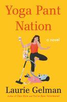 Yoga pant nation : a novel Book cover