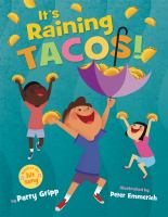 It's raining tacos! by by Parry Gripp ; illustrated by Peter Emmerich.