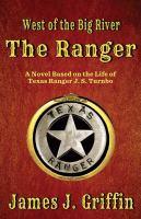 The ranger : a novel based on the life of Texas Ranger Sergeant J.S. Turnbo Book cover