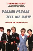 Please please tell me now : the Duran Duran story Book cover
