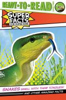 Snakes smell with their tongues! : and other amazing facts Book cover