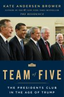 Team of five : the presidents club in the age of Trump Book cover