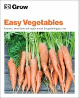 Easy vegetables : essential know-how and expert advice for gardening success Book cover