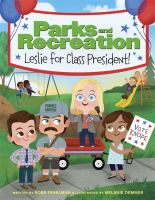 Parks and recreation : Leslie for class president! Book cover