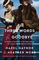 Three words for goodbye : a novel Book cover
