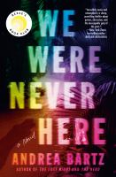 We were never here : a novel Book cover