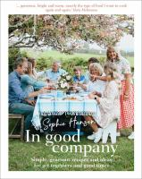 In good company : simple, generous recipes and ideas for get-togethers and good times Book cover