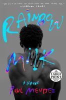 Rainbow milk a novel Book cover