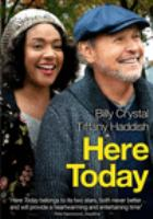 Here today by Stage 6 Films presents ; an Astute Films production ; in association with Face Productions and Big Head Productions ; produced by Fred Bernstein, Billy Crystal, Dominique Telson, Alan Zweibel, Tiffany Haddish ; written by Billy Crystal & Alan Zweibel ; directed by Billy Crystal.