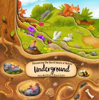 Discovering the secret world of nature underground Book cover