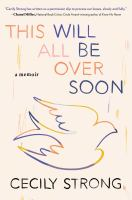 This will all be over soon : a memoir Book cover