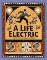 A life electric : the story of Nikola Tesla Book cover