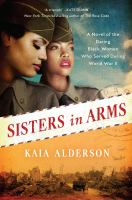 Sisters in arms : a novel of the daring Black women who served during World War II Book cover