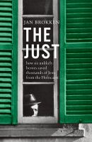 The just : how six unlikely heroes saved thousands of Jews from the Holocaust Book cover