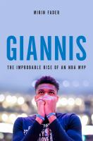Giannis : the improbable rise of an NBA MVP  Cover Image