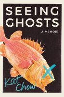 Seeing ghosts : a memoir Book cover