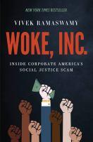 Woke, Inc. : inside corporate America's social justice scam  Cover Image