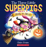 The three little superpigs : trick or treat? Book cover