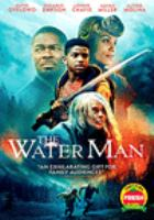 The Water Man by RJLE Films presents ; a ShivHans Pictures production ; a Harpo Films/Yoruba Saxon production ; produced by David Oyelowo, Carla Gardini, Shivani Rawat, Monica Levinson ; written by Emma Needell ; directed by David Oyelowo.