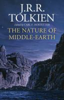 The nature of Middle-earth : late writings on the lands, inhabitants, and metaphysics of Middle-earth Book cover
