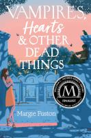 Vampires, hearts, & other dead things Book cover