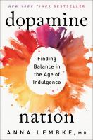 Dopamine nation : finding balance in the age of indulgence Book cover