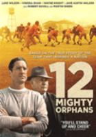 12 Mighty orphans  Cover Image
