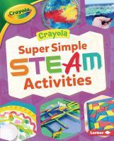 Crayola super simple STEAM activities Book cover