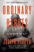 Ordinary heroes : a memoir of 9/11 Book cover