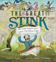 The great stink : how Joseph Bazalgette solved London's poop pollution problem Book cover