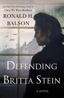 Defending Britta Stein : a novel  Cover Image